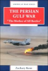 "The Persian Gulf War: ""The Mother of All Battles"" - Zachary Kent"