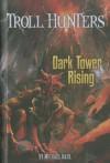 Dark Tower Rising - Michael Dahl