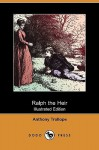 Ralph the Heir (Illustrated Edition) (Dodo Press) - Anthony Trollope, F.A. Fraser