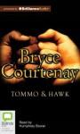 Tommo & Hawk - Bryce Courtenay, Humphrey Bower