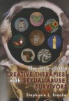 The Use of the Creative Therapies with Sexual Abuse Survivors - Stephanie L. Brooke