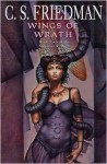 Wings of Wrath - C.S. Friedman, Irene Holicki