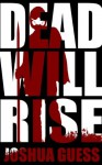 Dead Will Rise (The Fall) - Joshua Guess