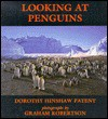 Looking at Penguins - Dorothy Hinshaw Patent