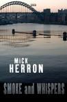 Smoke & Whispers - Mick Herron