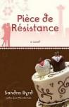 Piece de Resistance Piece de Resistance - Sandra Byrd