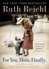 For You Mom, Finally - Ruth Reichl
