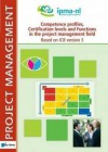 Competence Profiles, Certification Levels and Functions in the Project Management Field Based on ICB Version 3 - Van Haren Publishing