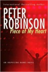 Piece Of My Heart (Inspector Banks, #16) - Peter Robinson