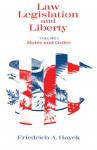 Law, Legislation and Liberty, Volume 1: Rules and Order - Friedrich A. von Hayek