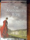 The Anatomist Wife - Anna Lee Huber