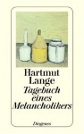 Tagebuch eines Melancholikers - Hartmut Lange