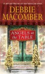 Angels at the Table: A Shirley, Goodness, and Mercy Christmas Story - Debbie Macomber