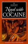 Novel with Cocaine - M. Ageyev, Michael Henry Heim