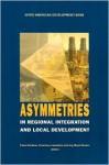 Asymmetries in Regional Integration and Local Development - Inter-American Development Bank