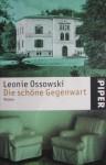 Die schöne Gegenwart - Leonie Ossowski