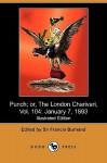 Punch; Or, The London Charivari, Vol. 104: January 7, 1893 (Illustrated Edition) (Dodo Press) - Francis Cowley Burnand