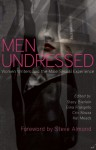 Men Undressed: Women Writers and the Male Sexual Experience - Stacy Bierlein, Gina Frangello, Cris Mazza, Kat Meads