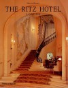 The Ritz Hotel: London - Marcus Binney