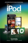 The iPod Book: How to Do Just the Useful and Fun Stuff with Your iPod and iTunes - Scott Kelby