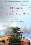 Strange as This Weather Has Been - Ann Pancake