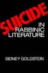Suicide In Rabbinic Literature - Sidney Goldstein