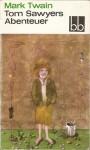 Tom Sawyers Abenteuer - Mark Twain, Lore Krüger