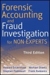 Forensic Accounting and Fraud Investigation for Non-Experts - Stephen Pedneault, Michael W. Sheetz, Frank Rudewicz