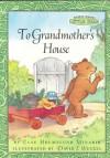 Maurice Sendak's Little Bear: To Grandmother's House - Else Holmelund Minarik