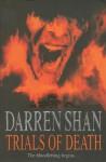 Trials of Death: Ujian Maut - Darren Shan