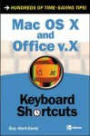 Mac OS X and Office v.X Keyboard Shortcuts - Guy Hart-Davis, Roger Stewart