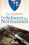 Das Schwert des Normannen - Ulf Schiewe