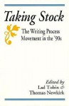 Taking Stock: The Writing Process Movement in the 90s - Lad Tobin, Thomas Newkirk