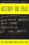 History on Trial: Culture Wars and the Teaching of the Past - Gary B. Nash, Charlotte A. Crabtree, Ross E. Dunn