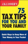 J.K. Lasser's 75 Tax Tips for You and Your Family - Barbara Weltman