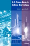 U.S. Space Launch-Vehicle Technology: Viking to Space Shuttle - J.D. Hunley