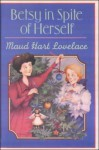 Betsy in Spite of Herself - Maud Hart Lovelace, Vera Neville