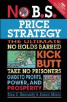 No B.S. Price Strategy - Dan S. Kennedy, Jason Marrs