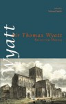 Selected Poems - Sir Thomas Wyatt, Michael Smith