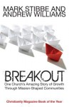 Breakout: Our Church's Story of Mission and Growth in the Holy Spirit - Mark Stibbe, Andrew Williams