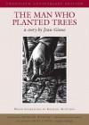 The Man Who Planted Trees - Jean Giono, Michael McCurdy, Wangari Maathai, Norma Lorre Goodrich
