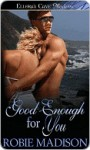 Good Enough For You (Heartbreak Anonymous, #1) - Robie Madison