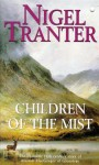 Children of the Mist: The Dramatic 16th Century Story of Alastair MacGregor of Glenstrae - Nigel Tranter