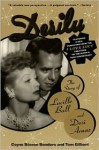 Desilu : The story of Lucille Ball and Desi Arnaz - Coyne S. Sanders, Thomas W. Gilbert
