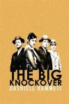 Big Knockover - Dashiell Hammett