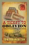 A Ticket to Oblivion: A Railway Detective Novel - Edward Marston