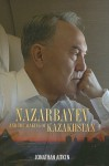 Nazarbayev and the Making of Kazakhstan: From Communism to Capitalism - Jonathan Aitken