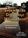 Stormwater Discharge Management: A Practical Guide to Compliance - Frank R. Spellman