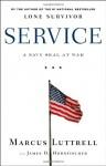 Service: A Navy SEAL at War - Marcus Luttrell, James D. Hornfischer