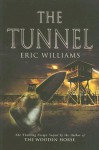 The Tunnel - Eric Williams